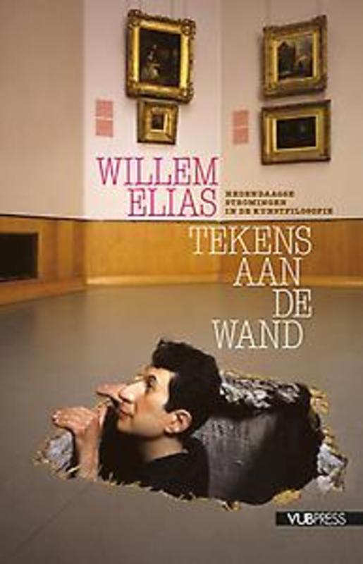 Tekens aan de wand hedendaagse stromingen in de kunstfilosofie, Elias, Willem, Paperback