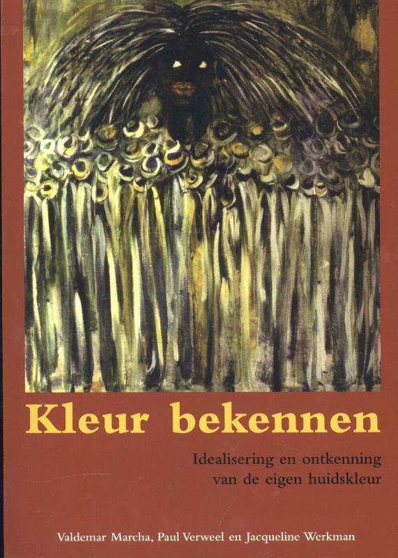 Kleur bekennen idealisering en ontkenning van de eigen huidskleur, Werkman, Jacqueline, Paperback