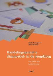 Handelingsgerich diagnostiek in de jeugdzorg een kader voor besluitvorming, Noelle Pameijer, onb.uitv.