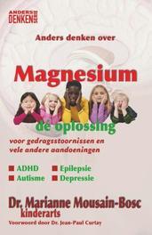Magnesium dé oplossing voor gedragsstoornissen en vele andere aandoeningen : ADHD, autisme, epilepsie, depressie, Mousain-Bosc, Marianne, Paperback
