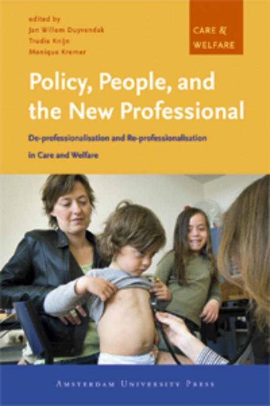 Policy, People and the New Professional de-professionalisation and Re-professionalisation in Care and Welfare, Paperback