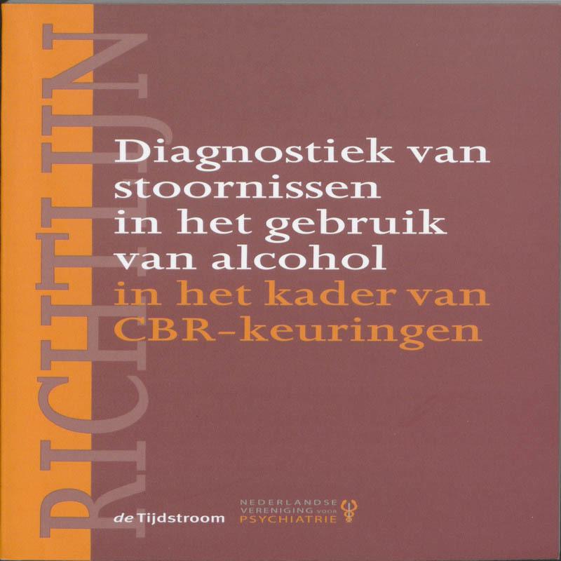 Richtlijn diagnostiek van stoornissen in het gebruik van alcohol in het kader van CBR-keuringen Paperback