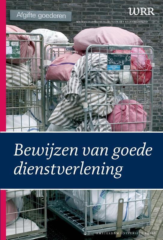 Bewijzen van goede dienstverlening WRR Rapporten, Wetenschappelijke raad voor het regeringsbeleid, Paperback