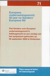 Europees ondernemingsrecht: 50 jaar na Sanders' Europese NV Uitgaven vanwege het Instituut voor Ondernemingsrecht, Rijksuniversiteit te Groningen, Sanders, Piet, Paperback