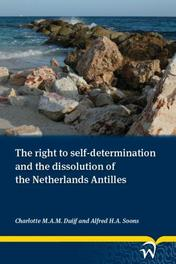 The right to self-determination and the dissolution of the Netherlands Antilles Duijf, Charlotte, Paperback