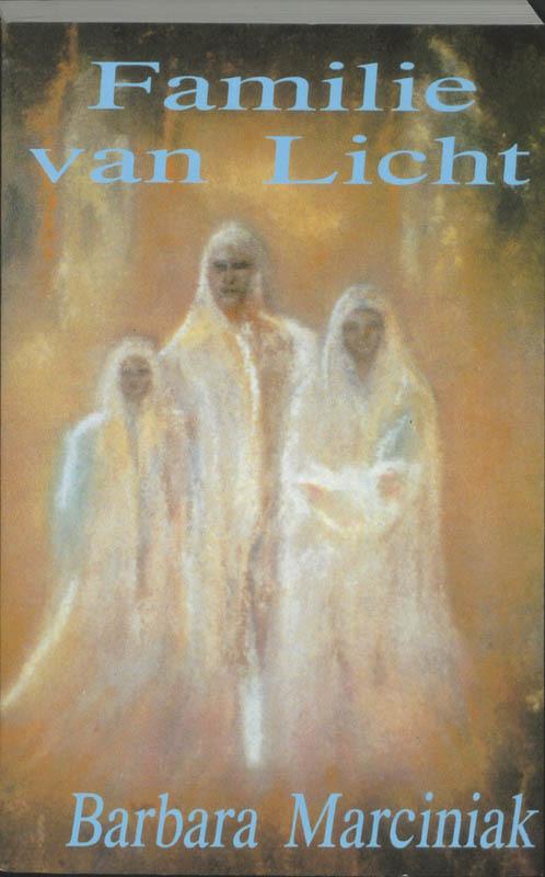 Familie van licht pleiaische vertellingen en lessen in leven, Marciniak, B., Paperback