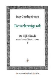 De veelvervige rok de Bijbel in de moderne literatuur 2, Jaap Goedegebuure, Paperback