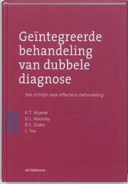 Geintegreerde behandeling van dubbele diagnose een richtlijn voor effectieve behandeling, Mueser, Kim T., Hardcover