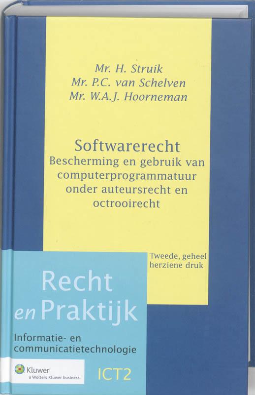 Softwarerecht Recht en Praktijk - ICT, Struik, H., Hardcover