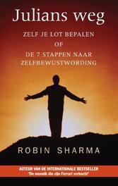 Julians weg zelf je lot bepalen of de 7 stappen naar zelfbewustwording, Sharma, Robin S., Paperback