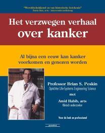 Het verzwegen verhaal over kanker al bijna een eeuw kan kanker voorkomen en genezen worden, Brian Peskin, Hardcover