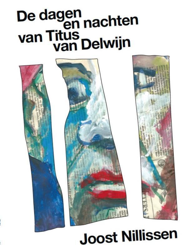 De dagen en nachten van Titus van Delwijn Joost Nillissen, Paperback