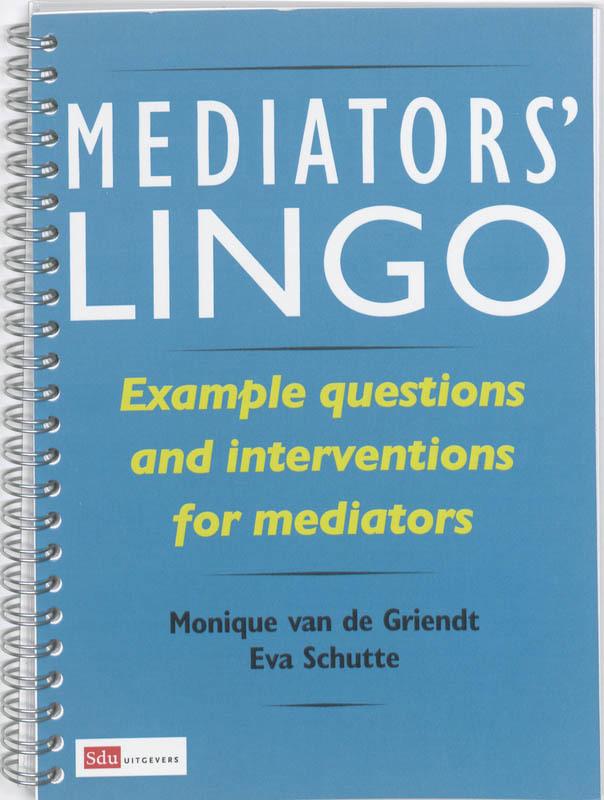 Mediators' Lingo example questions and interventions for mediators, H.F.M. van de Griendt, Paperback