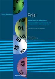Prijs! zwarte lotto's en illegale sportweddenschappen in Nederland en het kansspeldebat in de Europese Unie, Spapens, Toine, Paperback
