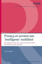 Privacy en vormen van 'intelligente' mobiliteit de impact van ICT-applicaties voor de weg en het spoor, Griffioen, Henk, Paperback