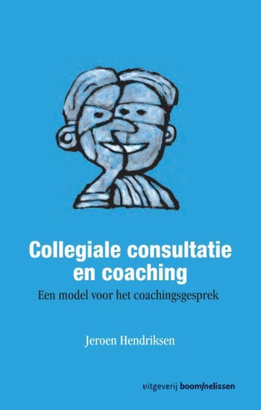 Collegiale consultatie en coaching een model voor het coachingsgesprek, Hendriksen, Paperback