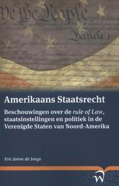 Amerikaans staatsrecht beschouwingen over de rule of law, staatsinstellingen en politiek in de Verenigde Staten van Noord-Amerika, Eric Janse de Jonge, Paperback