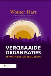 Verdraaide organisaties terug naar de bedoeling, Hart, Wouter, Hardcover