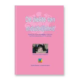 De ziekte van onduidelijkheid Evelien, een vrouw met autisme, schrijft over haar leven binnen de muren van de zorg, De Bruin, Colette, Hardcover