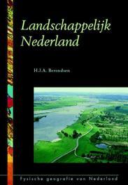 Landschappelijk Nederland Fysische geografie van Nederland, Berendsen, H.J.A., Paperback