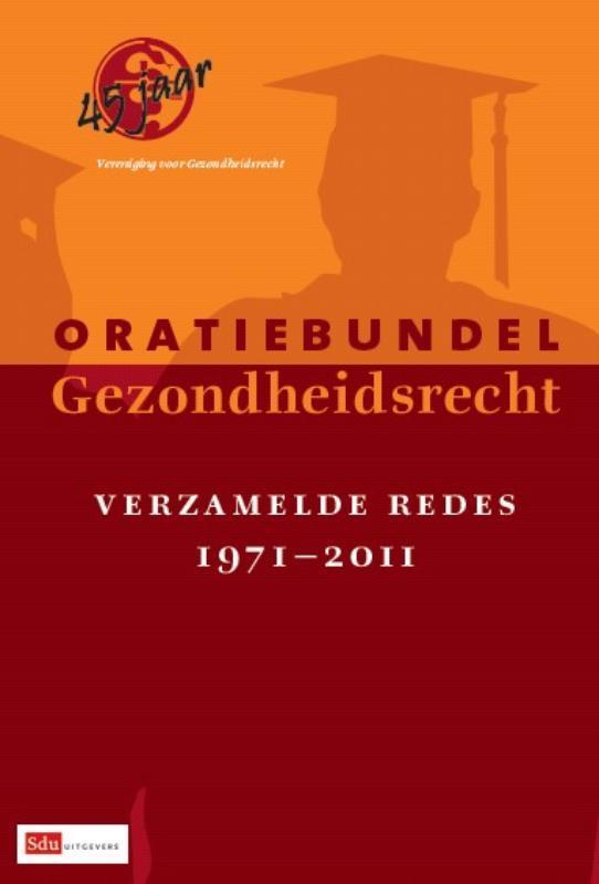 Oratiebundel gezondheidsrecht verzamelde redes 1971-2011, Nys, Herman, Paperback