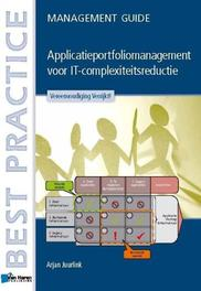 Applicatieportfoliomanagement voor IT-complexiteitsreductie vereenvoudiging Verrijkt! management Guide, Juurlink, Arjan, Paperback