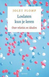 Loslaten kun je leren over relaties en idealen, Jolet Plomp, Paperback