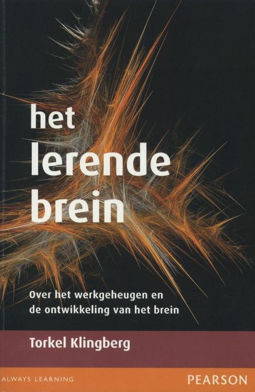 Het lerende brein over het werkgeheugen en de ontwikkeling van het brein, Klingberg, Torkel, Paperback