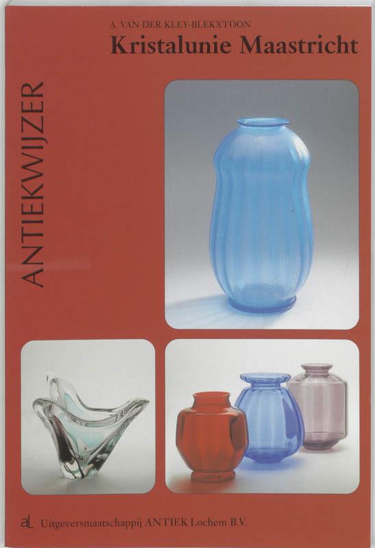 Kristalunie Maastricht Kley-Blekxtoon, A. van der, Paperback