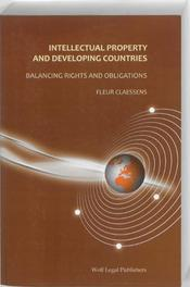 Intellectual Property and Developing Countries: Balancing Rights and Obligations F.J.R. Claessens, Paperback