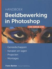 Handboek beeldbewerking in Photoshop tot en met versie CS6, Barten, Frans, Hardcover