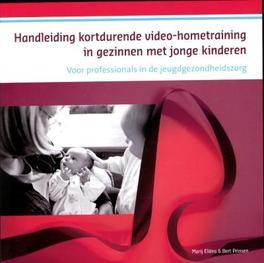 Handleiding kortdurende videohometraining in gezinnen met jonge kinderen voor professionals in de jeugdgezondheidszorg, Marij Eliëns, Paperback