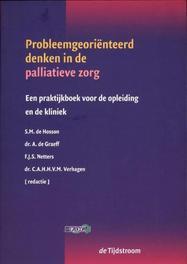 Probleemgeoriënteerd denken in de palliatieve zorg een praktijkboek voor de opleiding en de kliniek, Paperback