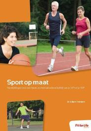 Sport op maat handreikingen voor een fysiek en mentaal actieve leefstijl van je 35e tot je 100e, Timmers, Edwin, Paperback