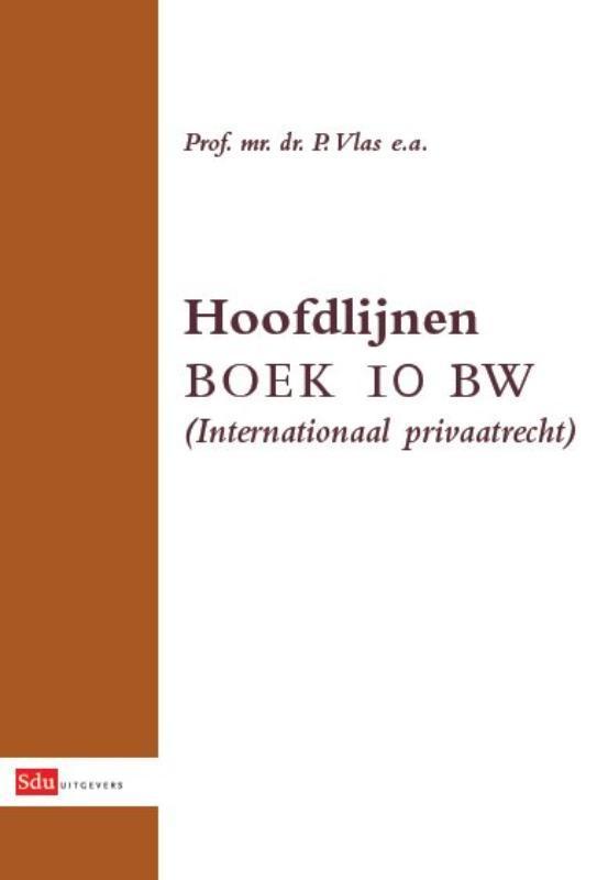 Hoofdlijnen Boek 10 BW (Internationaal Privaatrecht) Vlas, P., Paperback