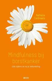 Mindfulness bij borstkanker gids tijdens en na je behandeling, Cardinaels, Nathalie, Paperback