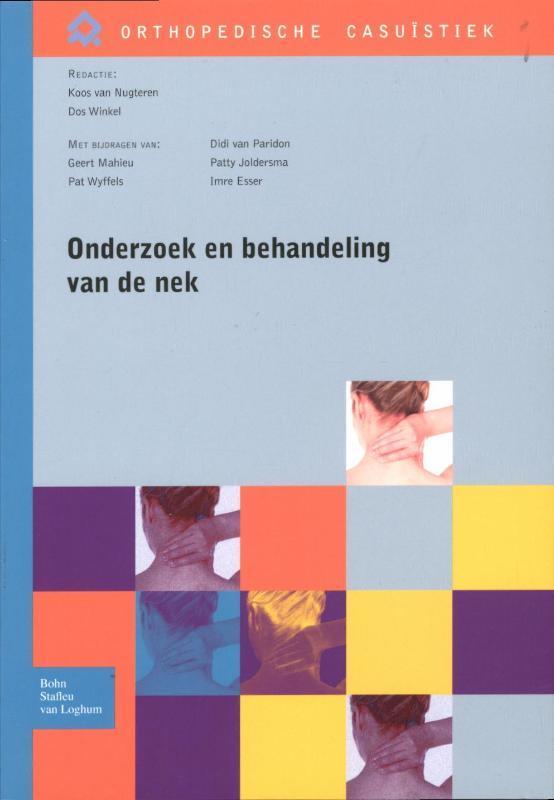 Onderzoek en behandeling van de nek Orthopedische casuistiek, VAN NUGTEREN  KOOS, Paperback