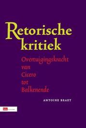 Retorische kritiek hoe beoordeel je overtuigingskracht?, Braet, Antoine, Paperback