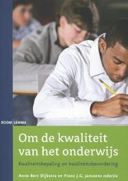 Om de kwaliteit van het onderwijs kwaliteitsbepaling en kwaliteitsbevordering, Paperback