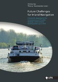 FUTURE CHALLENGES FOR INLAND NAVIGATION A Scientific Appraisal of the Consequences of Possible Strategic & Economic Developments up to 2030, Paperback