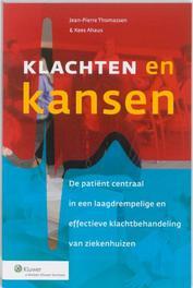 Klachten en kansen de patient centraal in een langdrempelige en effectieve klachtbehandeling van ziekenhuizen, Jean-Pierre Thomassen, Paperback