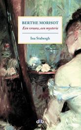 Berthe Morisot een vrouw, een mysterie, Stabergh, Ina, Paperback