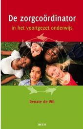 De zorgcoördinator in het voortgezet onderwijs, De Wit, Renate, Paperback