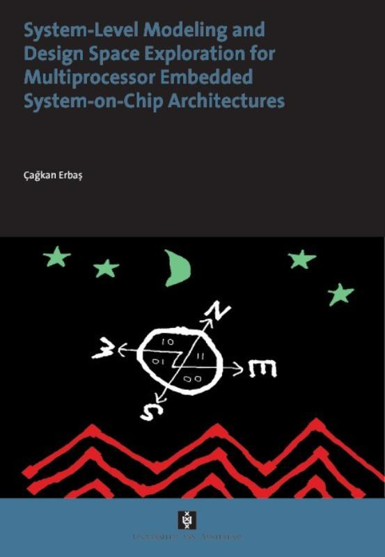 System-Level Modeling and Design Space Exploration for Multiprocessor Embedded System-on-Chip Architectures Cagkan Erbas, Paperback