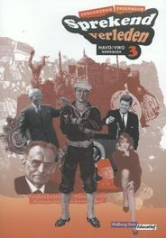 Sprekend verleden: Havo/vwo 3: Werkboek geschiedenis onderbouw, Conny Bastiaans, Paperback