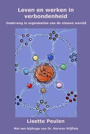Leven en werken in verbondenheid onderweg in organisaties van de nieuwe wereld, Lisette Peulen, Hardcover