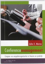 Conferencemanagement congres- en vergaderorganisatie in theorie en praktijk, Moreu, John E., Paperback
