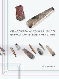 Vuurstenen werktuigen technologie op het scherp van de snede, Beuker, Jaap, Paperback