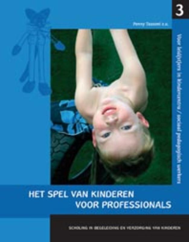 Het spel van kinderen voor professionals voor pedagogisch medewerkers in kindercentra en onderwijsassistenten, Tassoni, Penny, Paperback