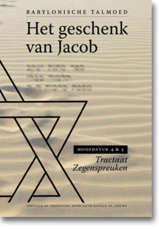 Het geschenk van Jacob: Hoofdstuk 1 en 2 Tractaat zegenspreuken, Leeuwe, Jacob Nathan, onb.uitv.